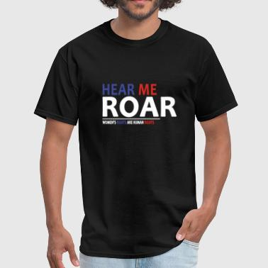 Fucking Humanity HEAR ME ROAR - Men's T-Shirt