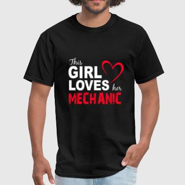 Mechanical Girl This Girl Loves Her Mechanic - Men's T-Shirt