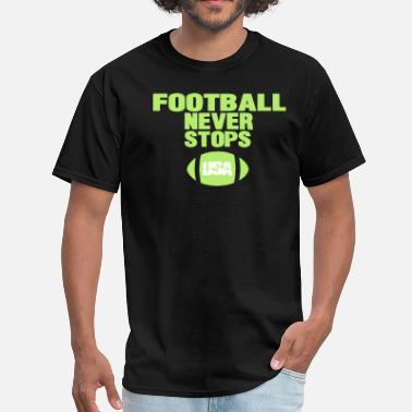 Football Never Stop FOOTBALL NEVER STOPS - Men's T-Shirt