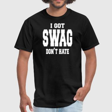 I Got Swag I GOT SWAG - Men's T-Shirt