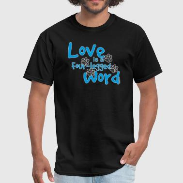 Love Is a Four-Legged Word - Men's T-Shirt