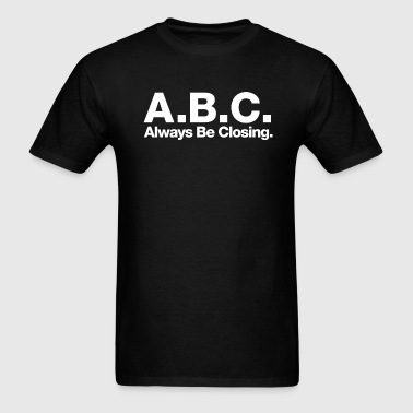 Glengarry Glen Ross - Always Be Closing - Men's T-Shirt