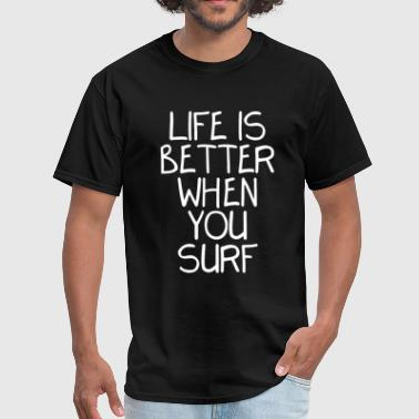 Surf Cartoon Life Is Better When You Surf - Men's T-Shirt