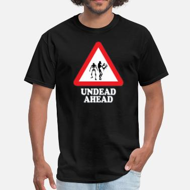 Streets Ahead Undead Ahead Sign - Men's T-Shirt