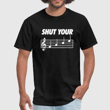 Funny Band Shut Your Face - Men's T-Shirt