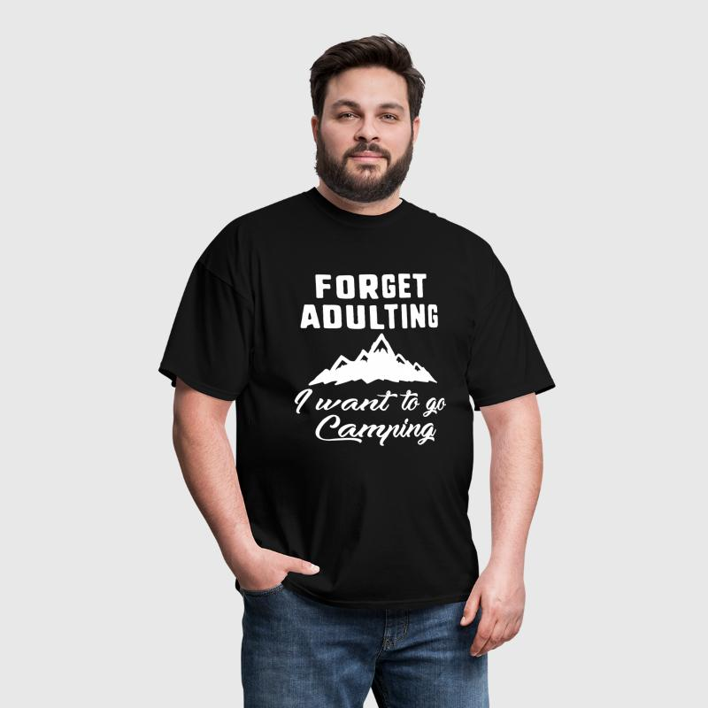 Forget Adulting Camping - Men's T-Shirt