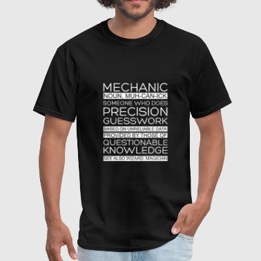 Precision Mechanics Mechanic Precision Guesswork Auto Enthusiast Car Lover - Men's T-Shirt