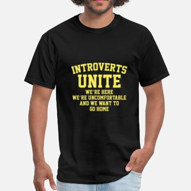 Introvert Jokes Introverts Unite - Men's T-Shirt