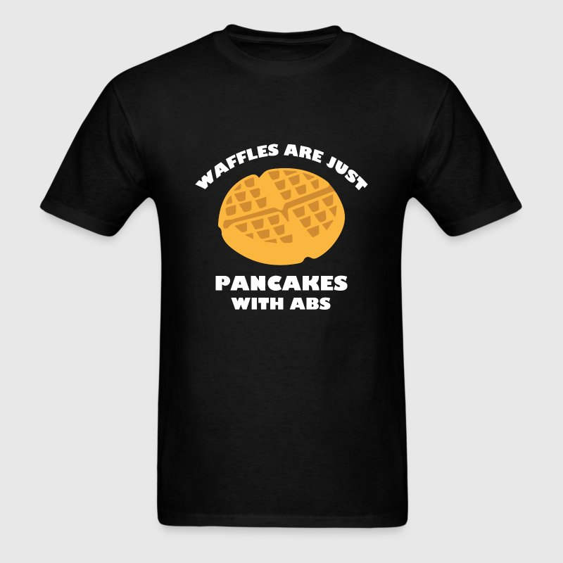 Waffles Are Just Pancakes With Abs - Men's T-Shirt