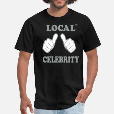 Local Celebrity LOCAL CELEBRITY - Men's T-Shirt
