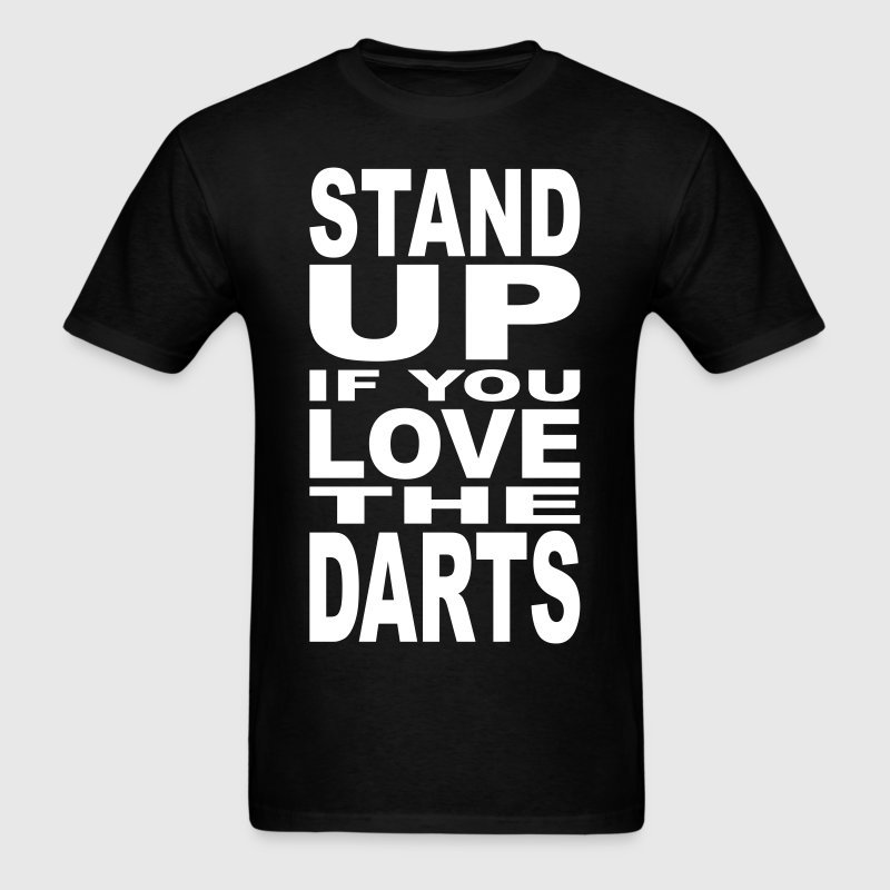 Stand up if you Love the Darts - Men's T-Shirt