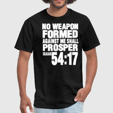 Cool NO WEAPON FORMED AGAINST ME SHALL PROSPER - Men's T-Shirt