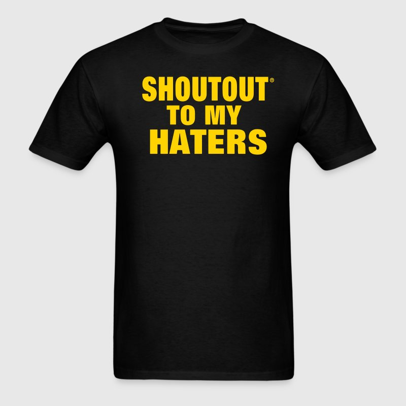 SHOUT OUT TO MY HATERS - Men's T-Shirt