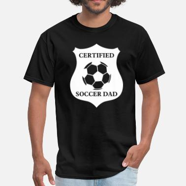 Soccer Dad Certified Soccer Dad - Men's T-Shirt