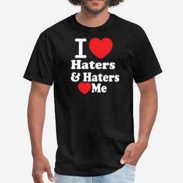 I Love Me i love haters love me - Men's T-Shirt