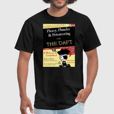 Piracy for the Daft - Men's T-Shirt