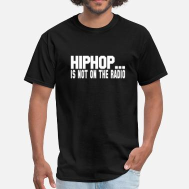 Graffiti Hiphop HIPHOP IS NOT ON THE RADIO - Men's T-Shirt