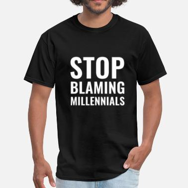 Blame Kids Stop Blaming Millennials - Men's T-Shirt