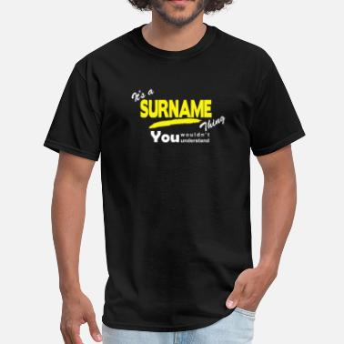 Surname It's A Surname Thing - Men's T-Shirt