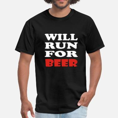 Will Run For Beer Will Run For Beer - Men's T-Shirt