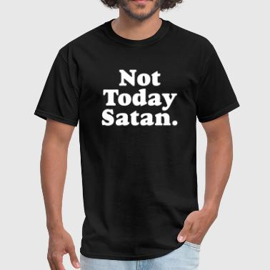 Not-today-satan Not Today Satan - Men's T-Shirt