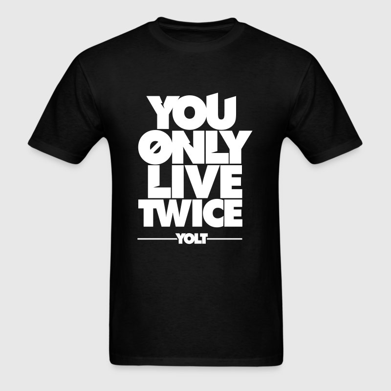 You Only Live Twice (YOLT) - Men's T-Shirt