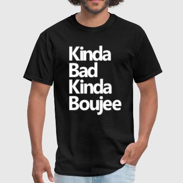 Boujee KINDA BAD KINDA BOUJEE - Men's T-Shirt
