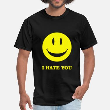 I Hate You I Hate You Smiley - Men's T-Shirt