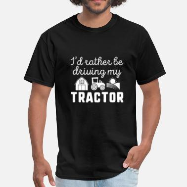 a970dffd Rather I'd Rather Be Driving My Tractor - Men'. Men's T-Shirt