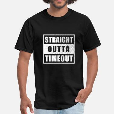 Straight Outta Timeout Straight Outta Timeout - Men's T-Shirt