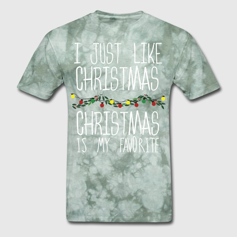 I Just Like Christmas, Is My Favorite T-Shirt by kamikaza | Spreadshirt