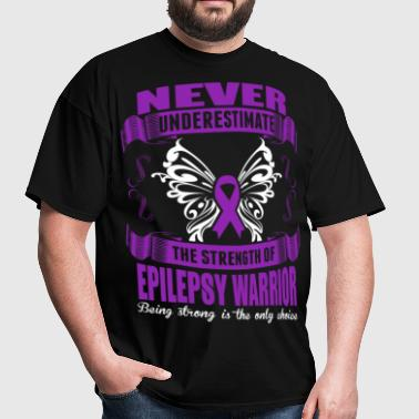 Never Underestimate Strength Of Epilepsy Warrior - Men's T-Shirt