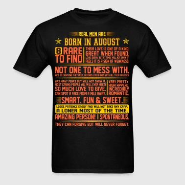 Real Men Are Born In August Birth Month Tshirt - Men's T-Shirt