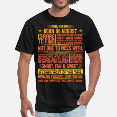 August Real Men Are Born In August Birth Month Tshirt - Men's T-Shirt