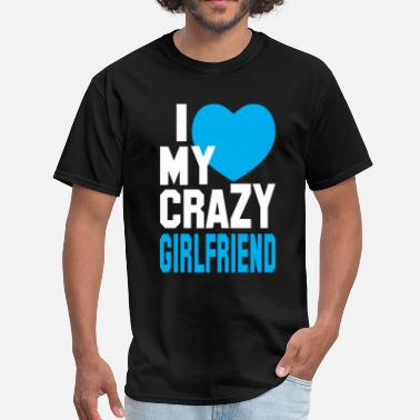 5824c92c8 Women's T-Shirt. I Love My Crazy Boyfriend. from $22.99. Couples I LOVE my  CRAZY Girlfriend - Men' ...