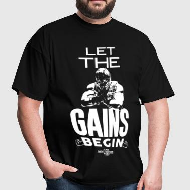 Let The Gains Begin - Men's T-Shirt