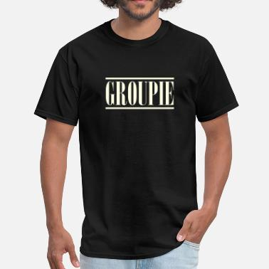 Groupie groupie - Men's T-Shirt