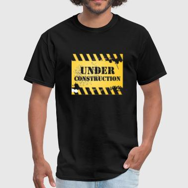 Under Construction under-construction - Men's T-Shirt