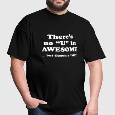 There's No U In AWESOME - Men's T-Shirt