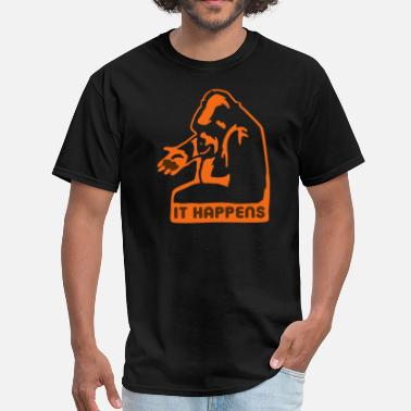 Happens For It Happens - Men's T-Shirt