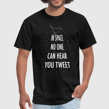 Foil Print In Space No One Can Hear You Tweet - Men's T-Shirt
