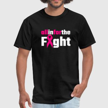 Breast cancer - All In For The Fight - Men's T-Shirt
