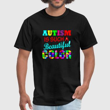 Autism - Autism is such a beautiful color Autism - Men's T-Shirt
