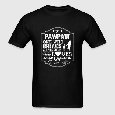 Pawpaw - The one who breaks all the rules - Men's T-Shirt