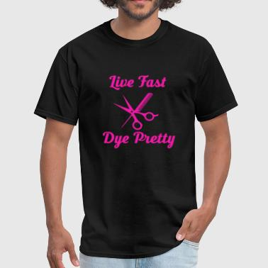 Live Fast Dye Pretty - Men's T-Shirt