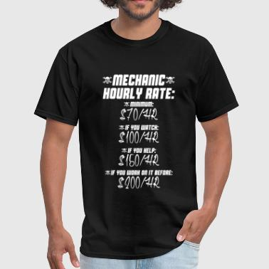 Mechanic hourly rate - Do not work on it before - Men's T-Shirt