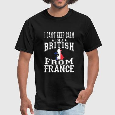 Victoria Frances France - Can't keep calm I'm a British from Fran - Men's T-Shirt