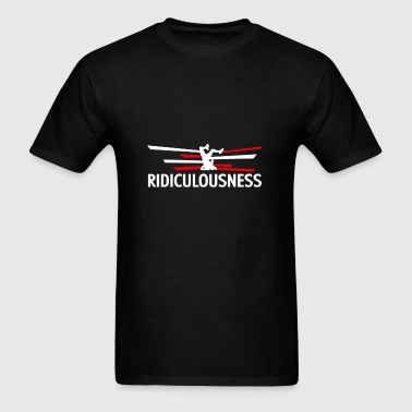 Ridiculousness - Funny, Ridiculous, Love, Cool, - Men's T-Shirt