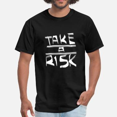 Take The Piss Out TAKE A RISK 2 - Men's T-Shirt