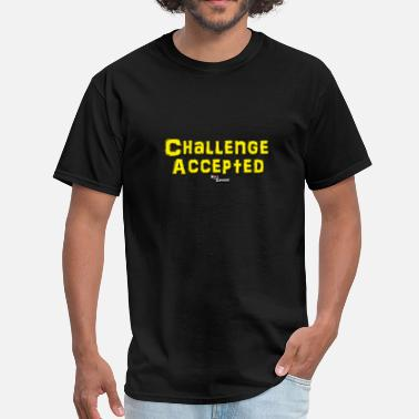 Challenge Accepted. Challenge Accepted - Men's T-Shirt